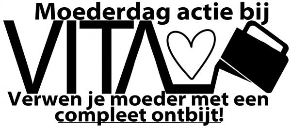 een plaatje met tekst waarin staat dat er een moederdag actie is bij VITA. verwen je moeder met een ontbijt!